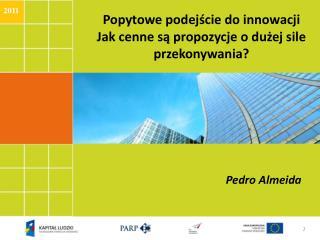 Popytowe podejście do innowacji  Jak cenne są propozycje o dużej sile przekonywania?