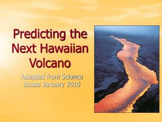 Predicting the Next Hawaiian Volcano