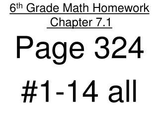 6 th  Grade Math Homework  Chapter 7.1