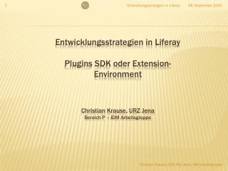 Christian Krause, URZ  FSU Jena, IDM-Arbeitsgruppe