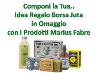 Componi la Tua.. Idea Regalo Borsa Juta  in Omaggio  con i Prodotti Marius  Fabre