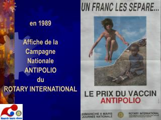 en 1989  Affiche de la  Campagne  Nationale  ANTIPOLIO du  ROTARY INTERNATIONAL