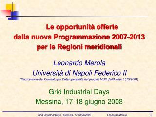 Le opportunità offerte  dalla nuova Programmazione 2007-2013  per le Regioni meridionali