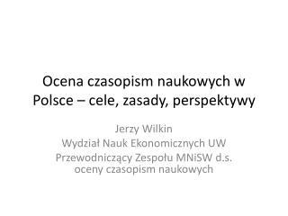 Ocena czasopism naukowych w Polsce – cele, zasady, perspektywy