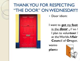 "THANK YOU FOR RESPECTING ""THE DOOR"" ON WEDNESDAY!!"
