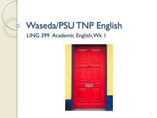 Waseda /PSU TNP English