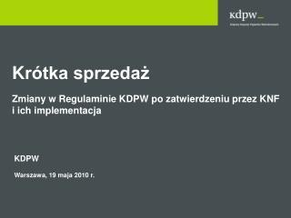 K rótka sprzedaż Zmiany w Regulaminie KDPW po zatwierdzeniu przez KNF  i ich implementacja