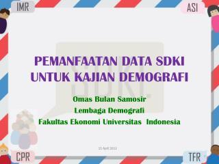 Pemanfaatan  data SDKI  untuk kajian demografi