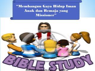 """""""Membangun Gaya Hidup Iman Anak dan Remaja yang Missioner"""""""