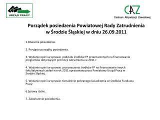 Porządek  posiedzenia Powiatowej Rady Zatrudnienia  w  Środzie Śląskiej  w  dniu  26.09.2011