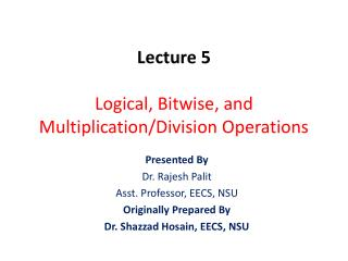 Lecture 5 Logical, Bitwise, and Multiplication/Division Operations