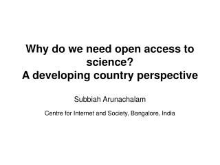 Why do we need open access to science A developing country perspective