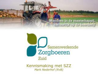 Kennismaking met SZZ Mark Nederhof (RvB)