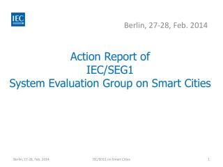 Action Report of  IEC/SEG1 System Evaluation Group on Smart Cities