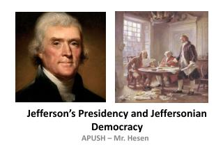 Jefferson's Presidency and Jeffersonian Democracy