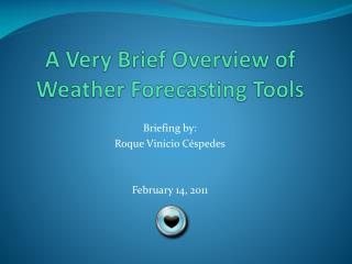 A Very Brief Overview of Weather Forecasting Tools
