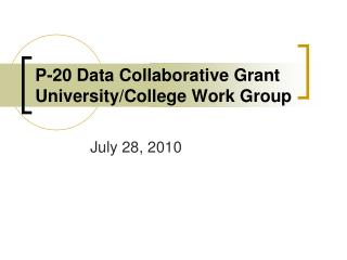 P-20 Data Collaborative Grant University/College Work Group