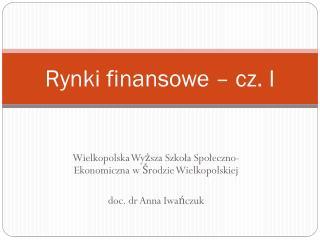 Rynki finansowe – cz. I