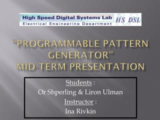 """programmable Pattern generator"" mid-term presentation"