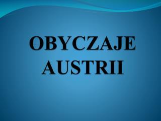 OBYCZAJE AUSTRII