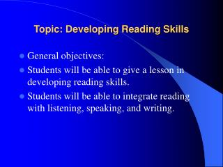 Topic: Developing Reading Skills
