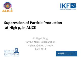 Suppression of Particle Production  at High  p T  in ALICE