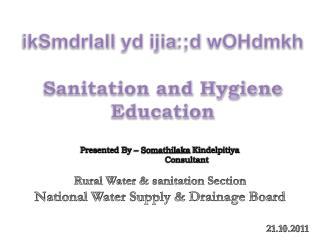 ikSmdrlaIl  yd  ijia :;d  wOHdmkh Sanitation and Hygiene Education