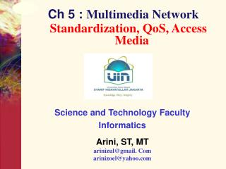 Ch 5 : Multimedia Network  Standardization,  QoS , Access Media