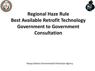 Regional Haze Rule  Best Available Retrofit Technology Government to Government Consultation