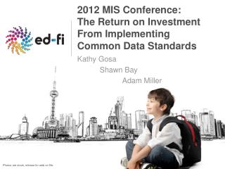 2012 MIS Conference: The Return on Investment From Implementing Common Data Standards