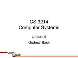 CS 3214 Computer Systems