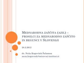 Mednarodna zaščita (azil) –  prosilci  za mednarodno zaščito in begunci v Sloveniji