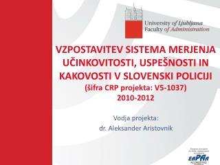 Vodja projekta: dr. Aleksander Aristovnik
