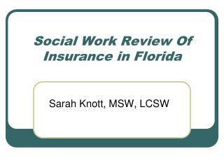 Social Work Review Of  Insurance in Florida