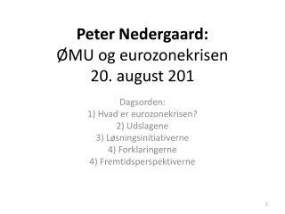 Peter Nedergaard: ØMU og eurozonekrisen  20. august 201