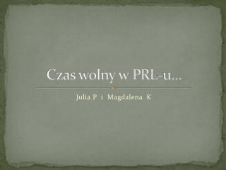 Czas wolny w PRL-u…