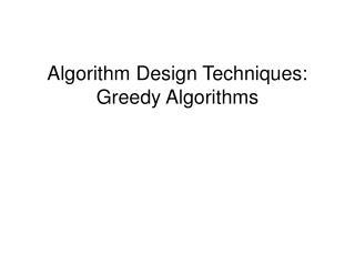 Algorithm Design Techniques: Greedy Algorithms