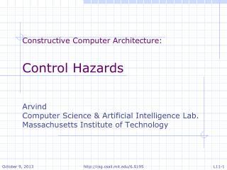 Constructive Computer Architecture: Control Hazards Arvind