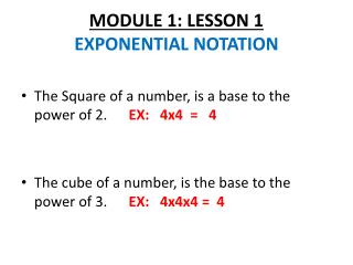 MODULE 1: LESSON 1 EXPONENTIAL NOTATION