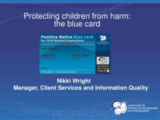 Protecting children from harm: the blue card