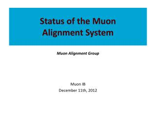 Status of the  Muon Alignment  System