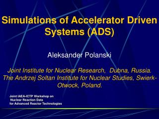 Simulations of Accelerator Driven Systems (ADS) Aleksander Polanski