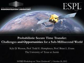 Probabilistic Secure Time Transfer: Challenges  and Opportunities  for a Sub-Millisecond World
