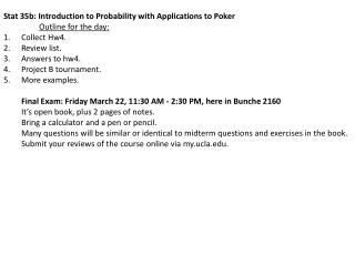 Stat 35b: Introduction to Probability with Applications to Poker Outline for the day: Collect Hw4.