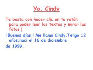 Yo ,  Cindy