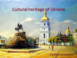 C ultural  heritage of  Ukraine