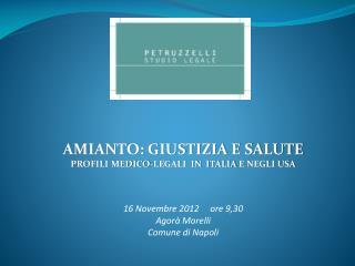 AMIANTO: GIUSTIZIA E SALUTE PROFILI  MEDICO-LEGALI   IN  ITALIA  E NEGLI USA