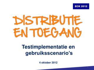 Testimplementatie en  gebruiksscenario's 4 oktober 2012