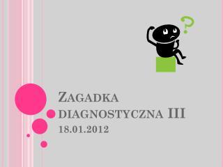 Zagadka diagnostyczna III