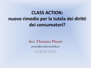 CLASS ACTION:  nuovo rimedio per la tutela dei diritti dei consumatori?